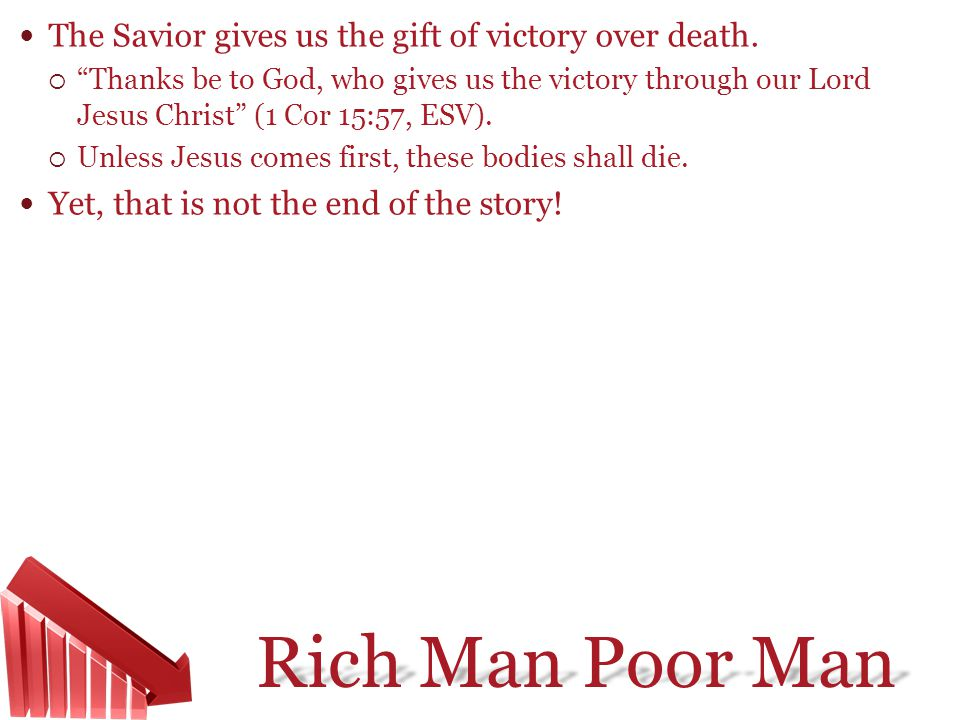 The Savior gives us the gift of victory over death.