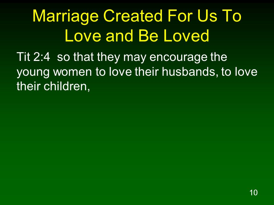 Marriage Created For Us To Love and Be Loved