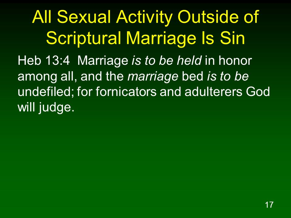 All Sexual Activity Outside of Scriptural Marriage Is Sin