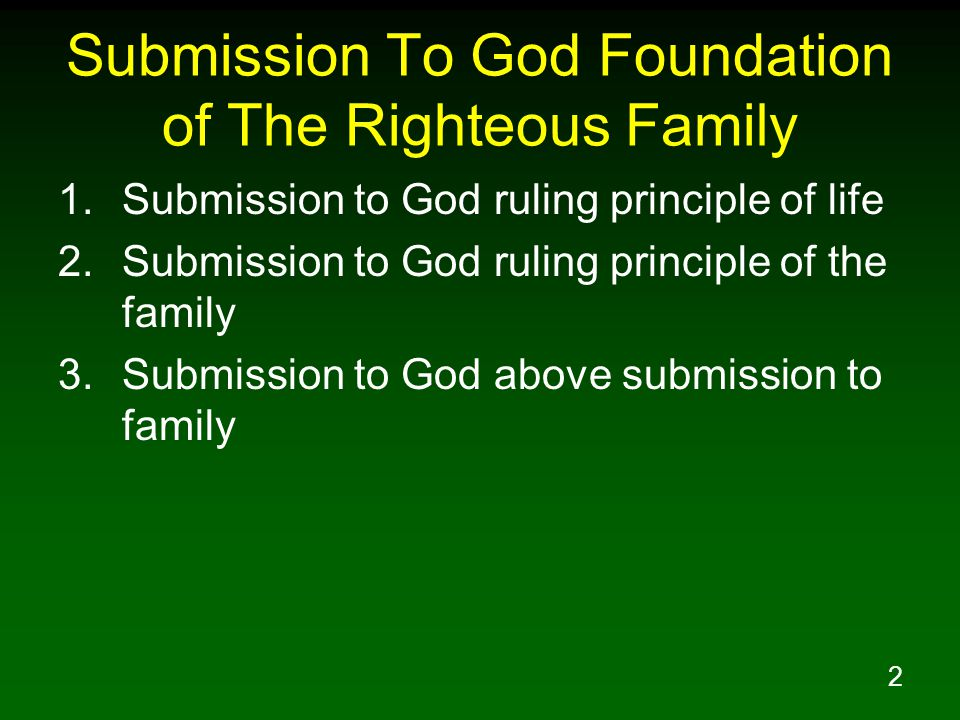 Submission To God Foundation of The Righteous Family