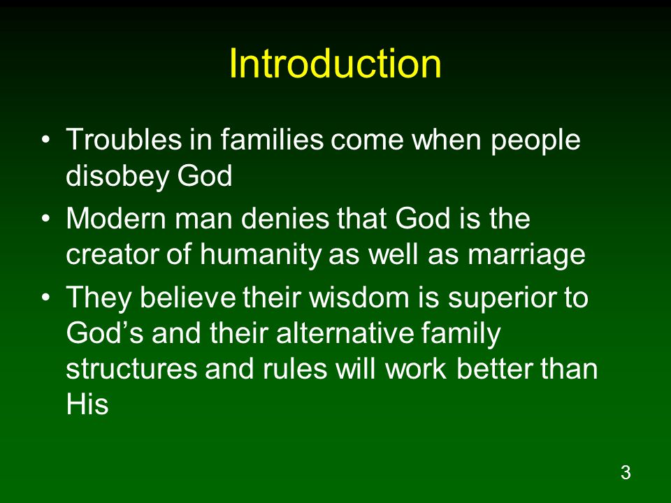 Introduction Troubles in families come when people disobey God