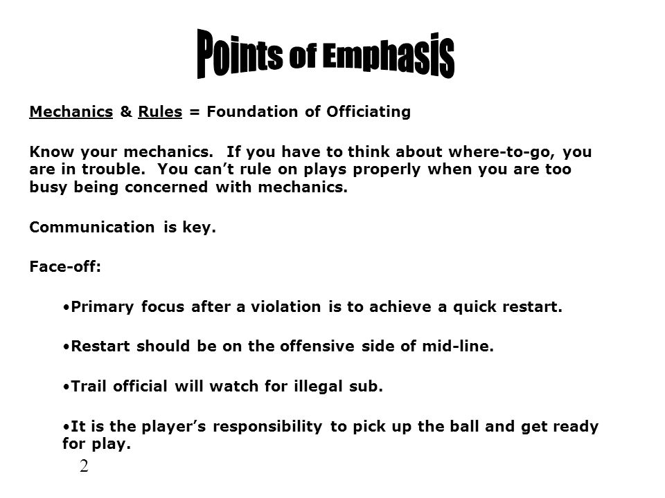 Points of Emphasis Mechanics & Rules = Foundation of Officiating