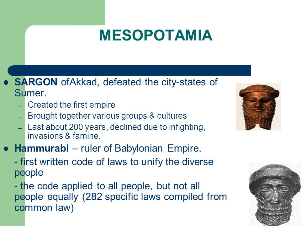 MESOPOTAMIA SARGON ofAkkad, defeated the city-states of Sumer.