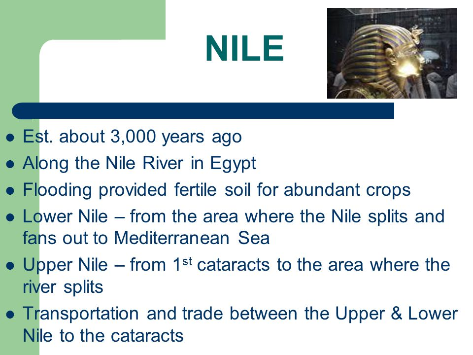 NILE Est. about 3,000 years ago Along the Nile River in Egypt