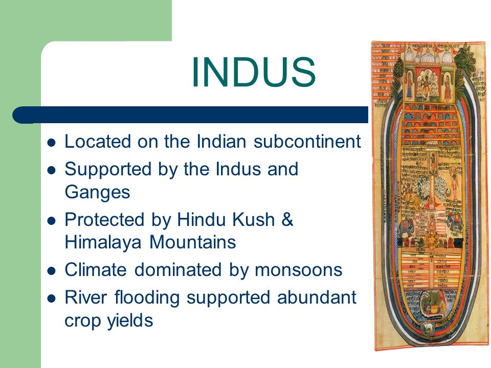 INDUS Located on the Indian subcontinent