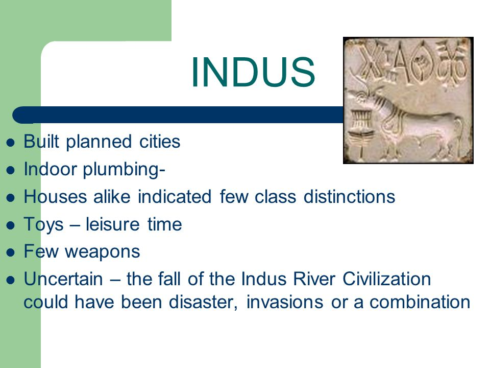 INDUS Built planned cities Indoor plumbing-