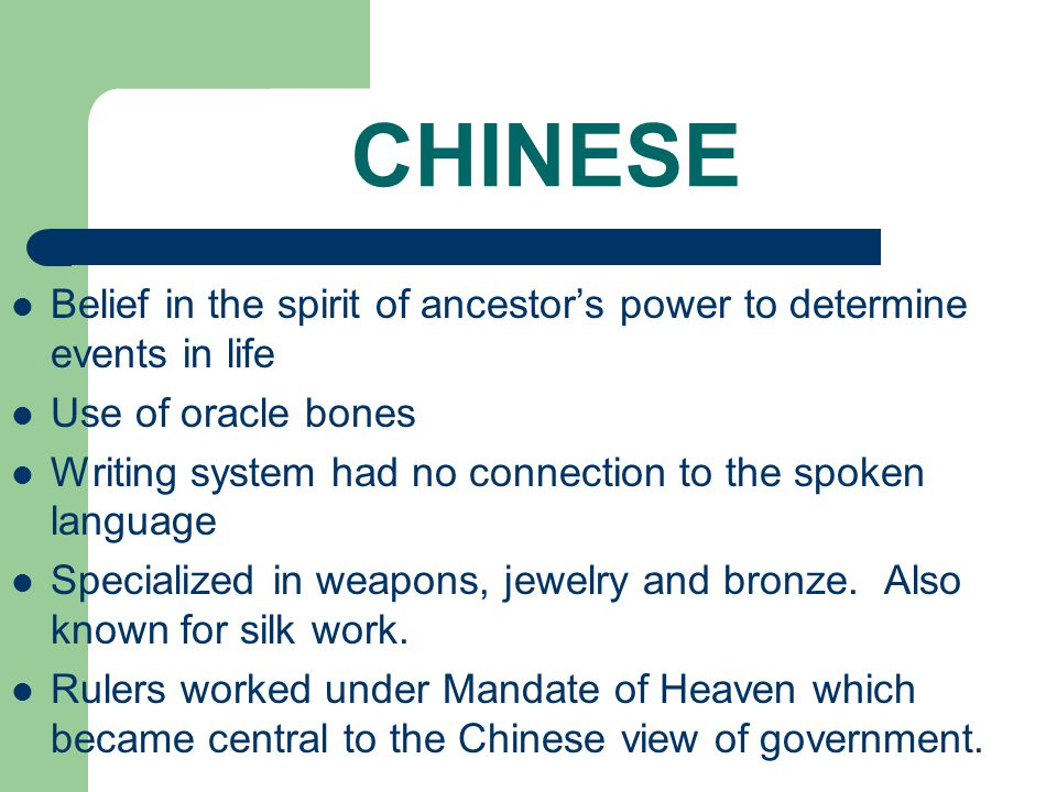 CHINESE Belief in the spirit of ancestor's power to determine events in life. Use of oracle bones.