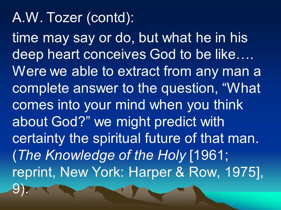 A.W. Tozer (contd):