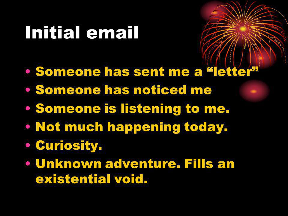 Initial email Someone has sent me a letter Someone has noticed me