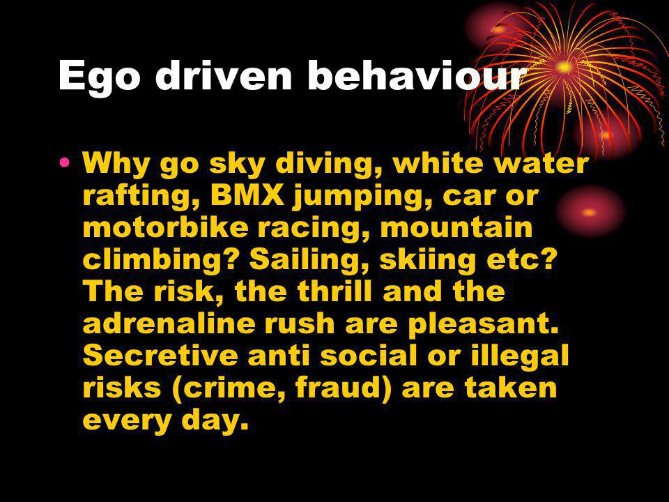 Ego driven behaviour