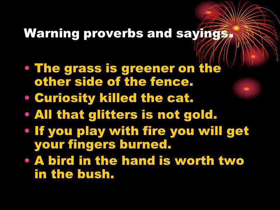 Warning proverbs and sayings.