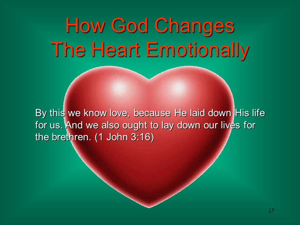How God Changes The Heart Emotionally
