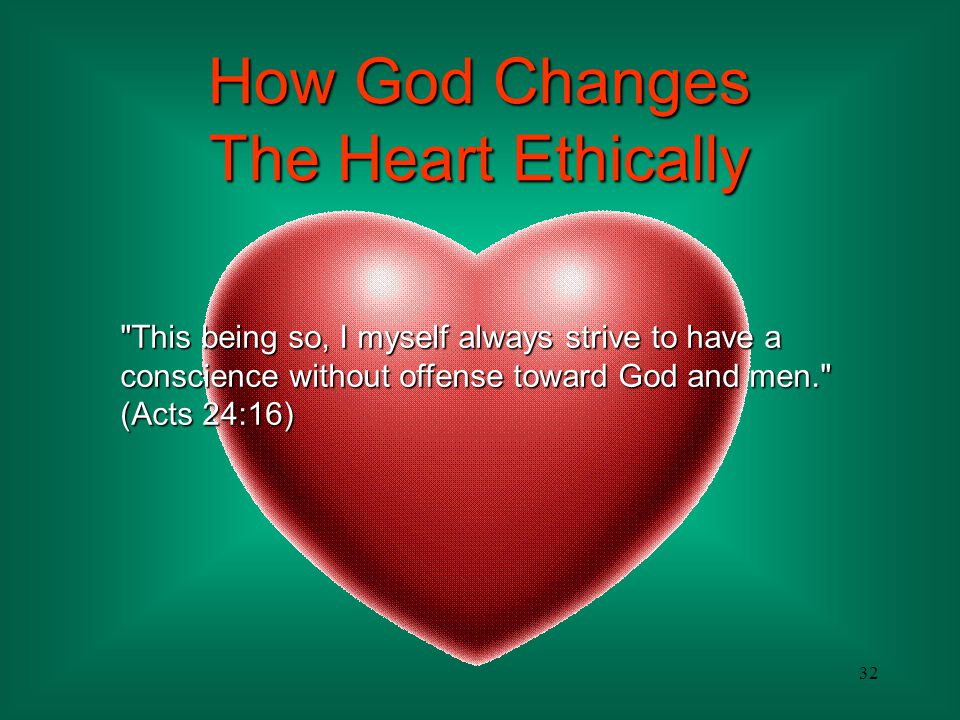 How God Changes The Heart Ethically