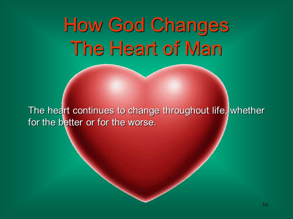 How God Changes The Heart of Man