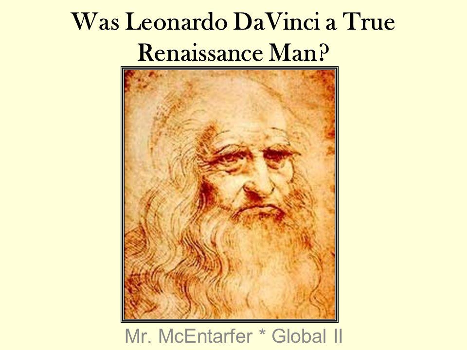 Was Leonardo DaVinci a True Renaissance Man