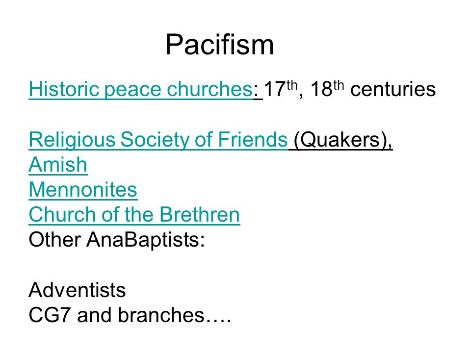 Pacifism Historic peace churches: 17th, 18th centuries