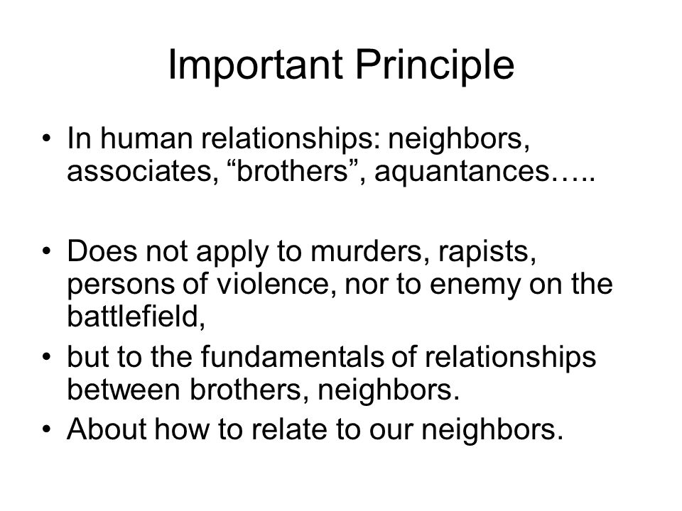 Important Principle In human relationships: neighbors, associates, brothers , aquantances…..