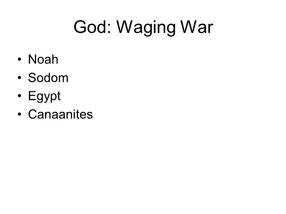 God: Waging War Noah Sodom Egypt Canaanites