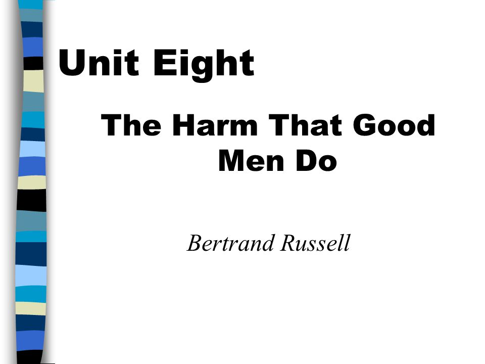 The Harm That Good Men Do