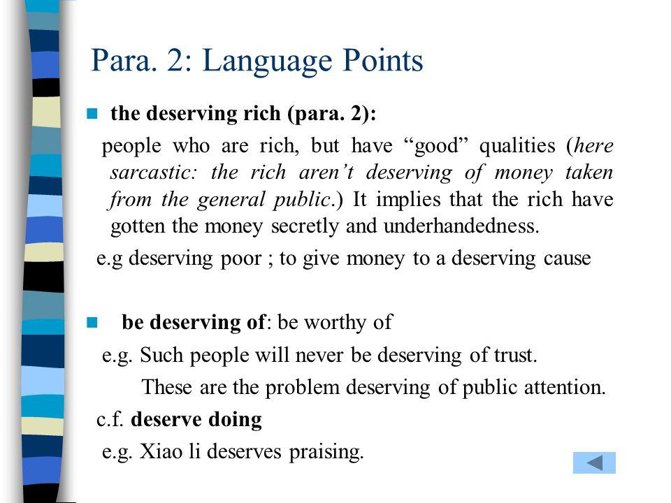 Para. 2: Language Points the deserving rich (para. 2):