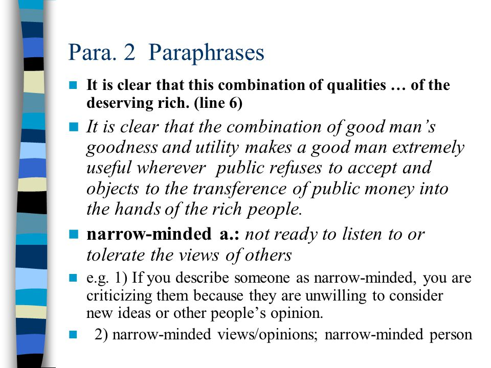 Para. 2 Paraphrases It is clear that this combination of qualities … of the deserving rich. (line 6)