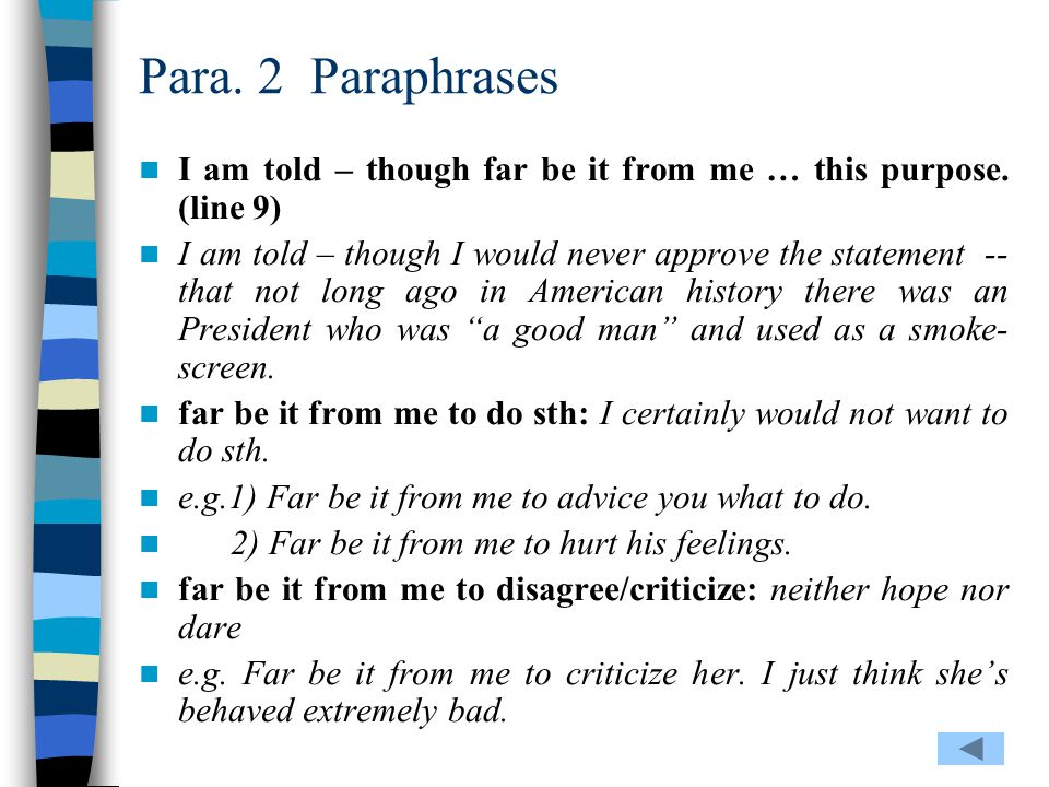 Para. 2 Paraphrases I am told – though far be it from me … this purpose. (line 9)