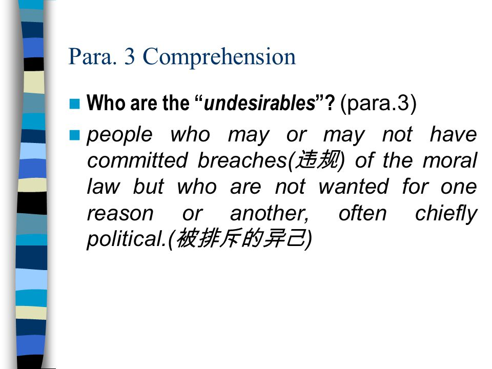 Para. 3 Comprehension Who are the undesirables (para.3)