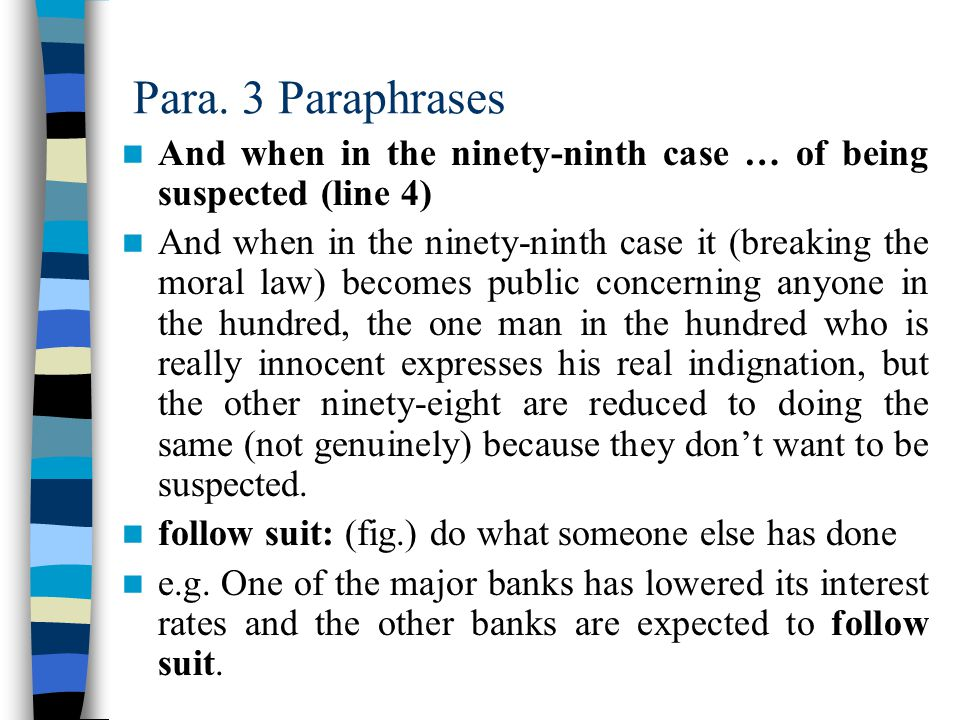 Para. 3 Paraphrases And when in the ninety-ninth case … of being suspected (line 4)