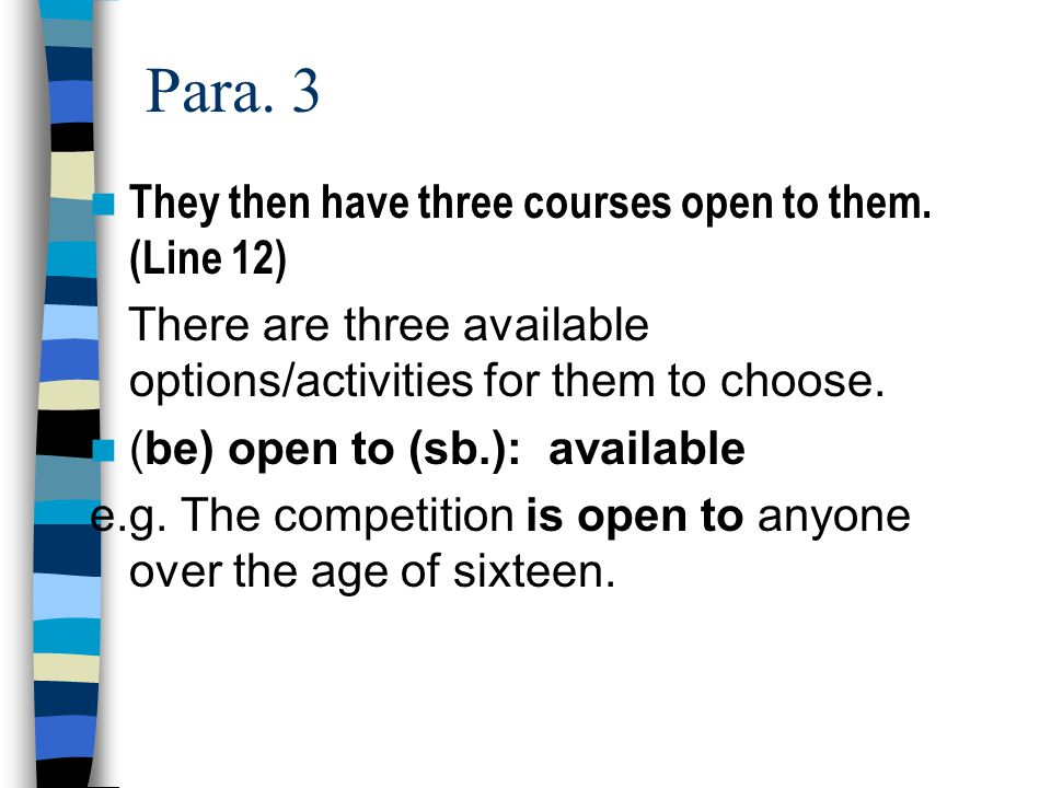Para. 3 They then have three courses open to them. (Line 12)