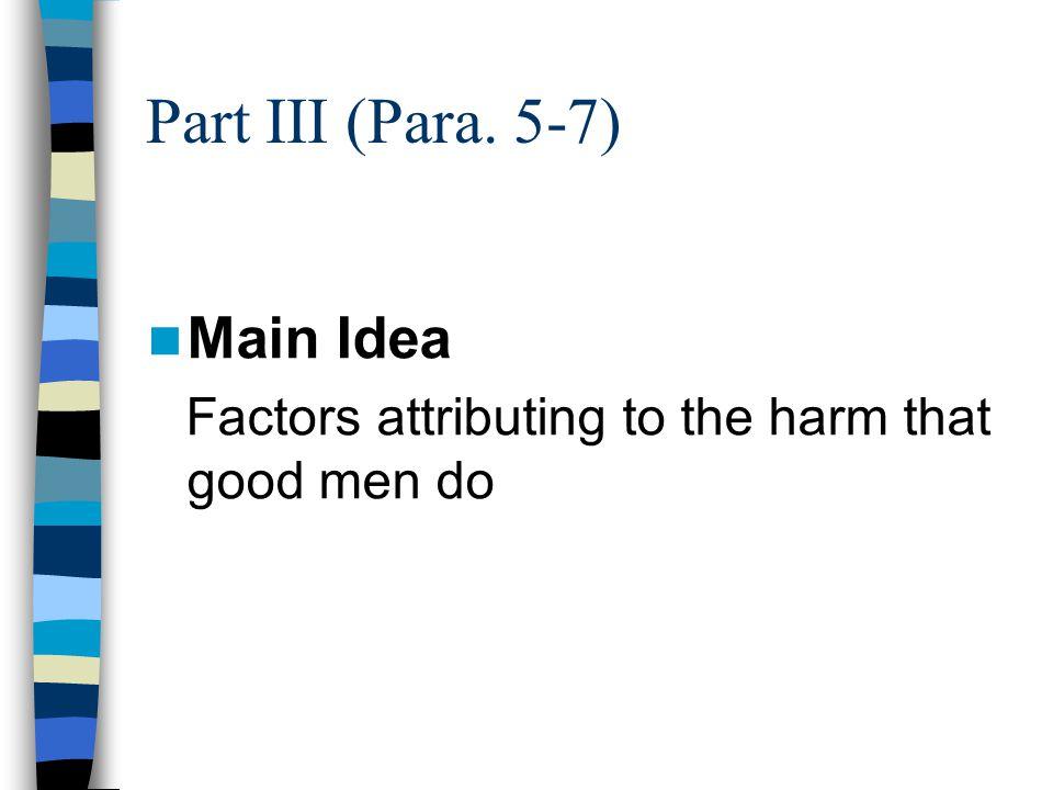 Part III (Para. 5-7) Main Idea