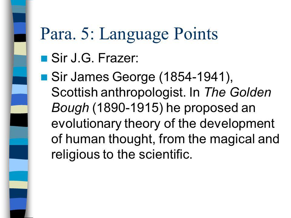 Para. 5: Language Points Sir J.G. Frazer: