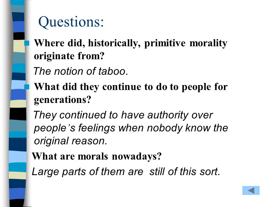 Questions: Where did, historically, primitive morality originate from