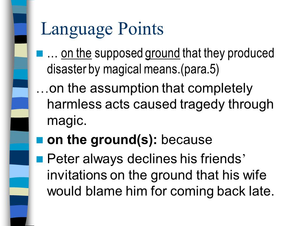 Language Points … on the supposed ground that they produced disaster by magical means.(para.5)