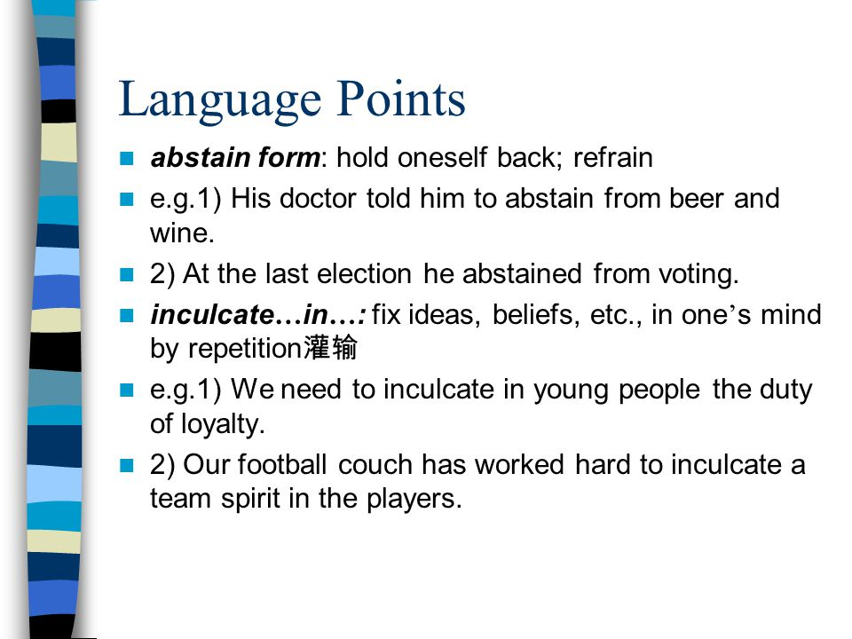 Language Points abstain form: hold oneself back; refrain