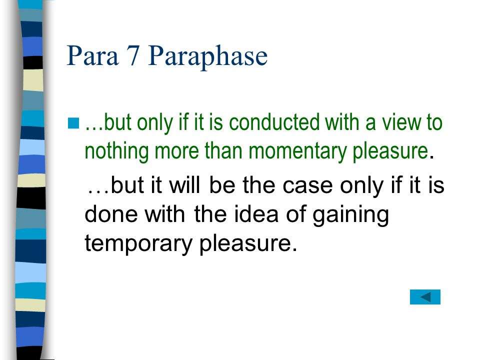 Para 7 Paraphase …but only if it is conducted with a view to nothing more than momentary pleasure.