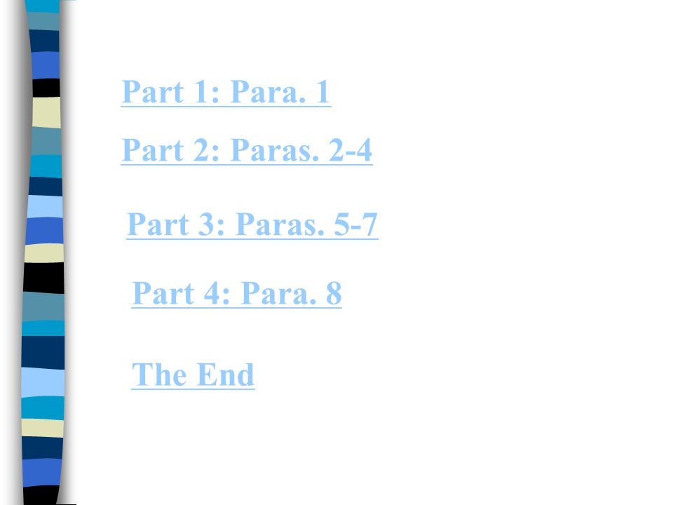 Part 1: Para. 1 Part 2: Paras. 2-4 Part 3: Paras. 5-7 Part 4: Para. 8 The End