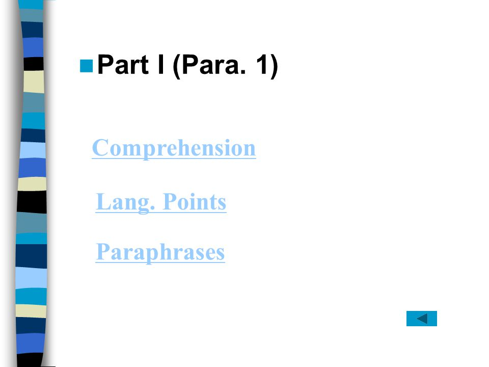 Part I (Para. 1) Comprehension Lang. Points Paraphrases