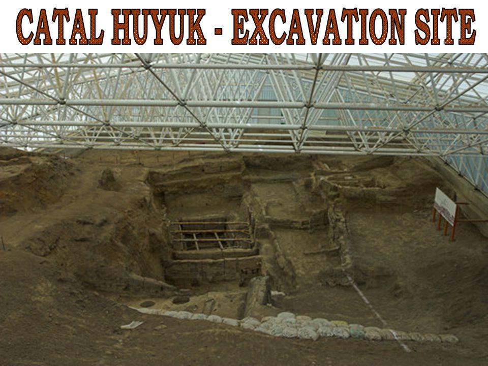 CATAL HUYUK - EXCAVATION SITE
