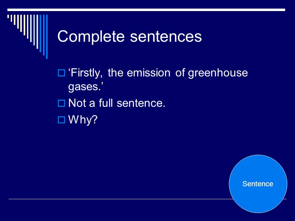 Complete sentences 'Firstly, the emission of greenhouse gases.'