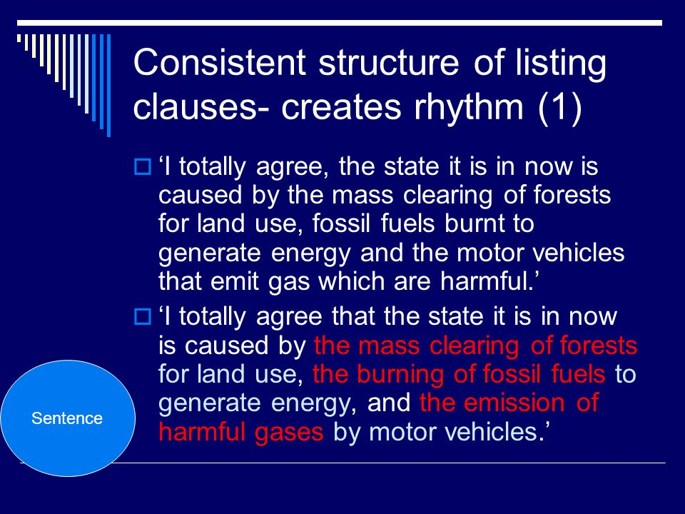 Consistent structure of listing clauses- creates rhythm (1)