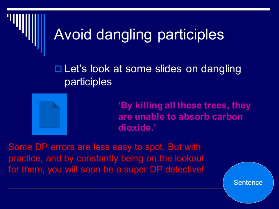 Avoid dangling participles