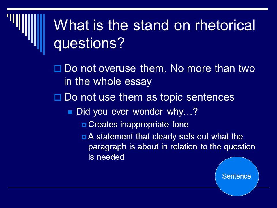 What is the stand on rhetorical questions