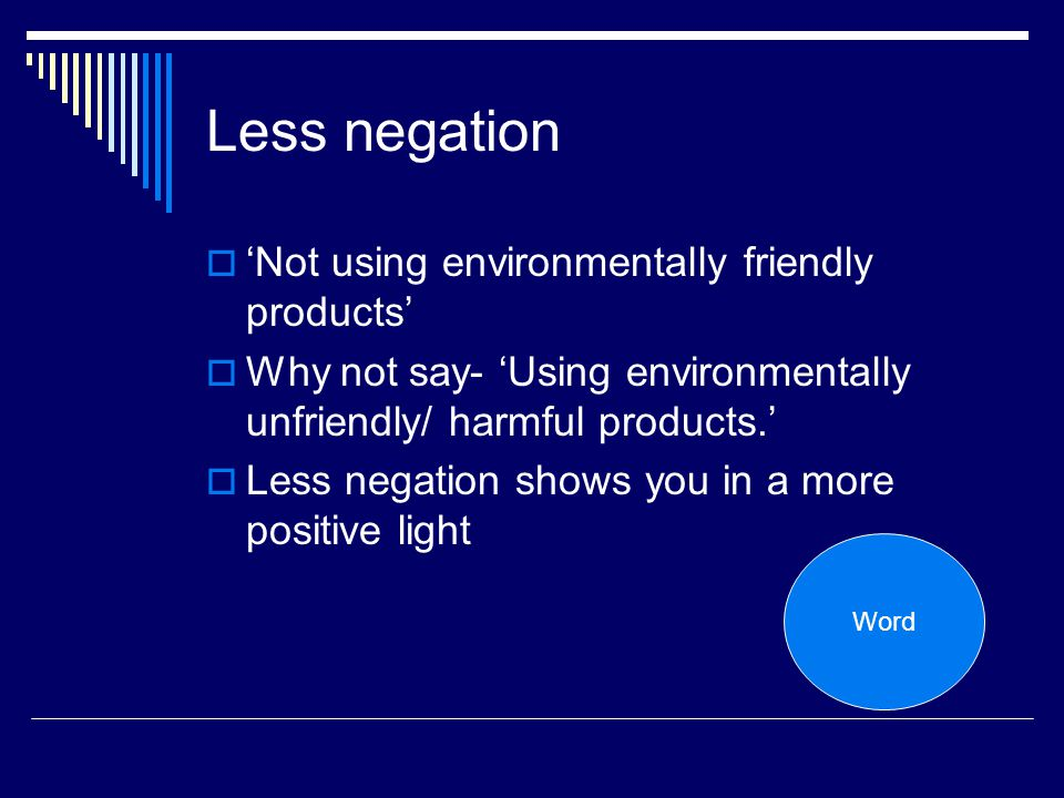 Less negation 'Not using environmentally friendly products'