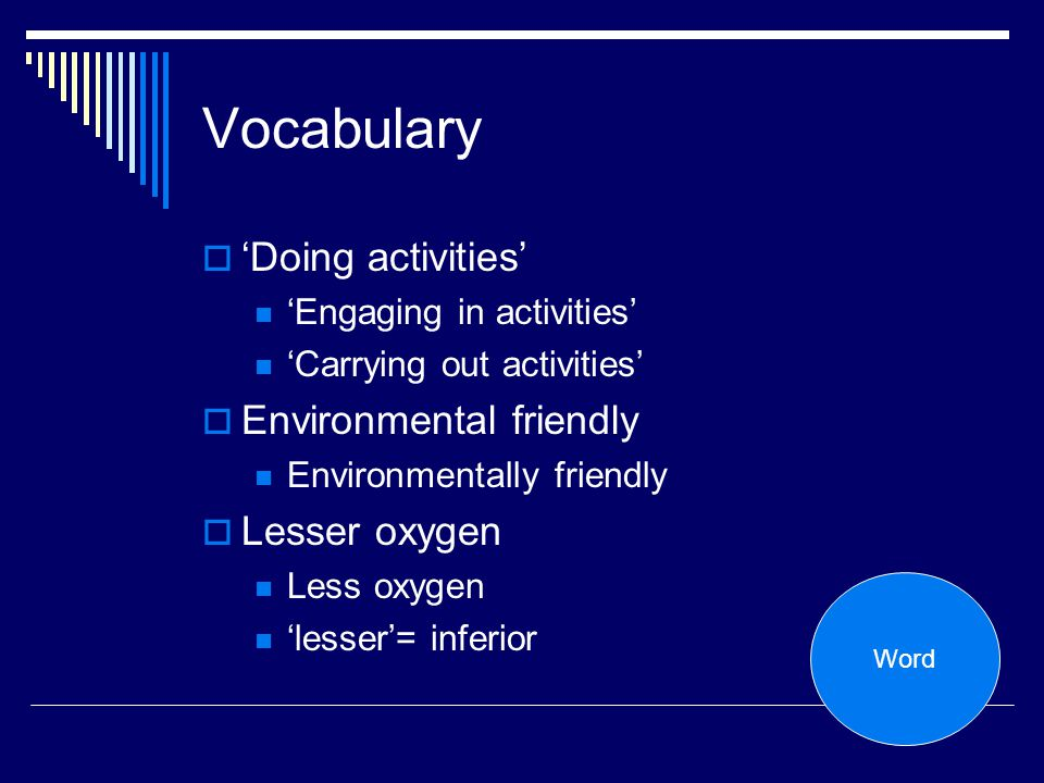 Vocabulary 'Doing activities' Environmental friendly Lesser oxygen