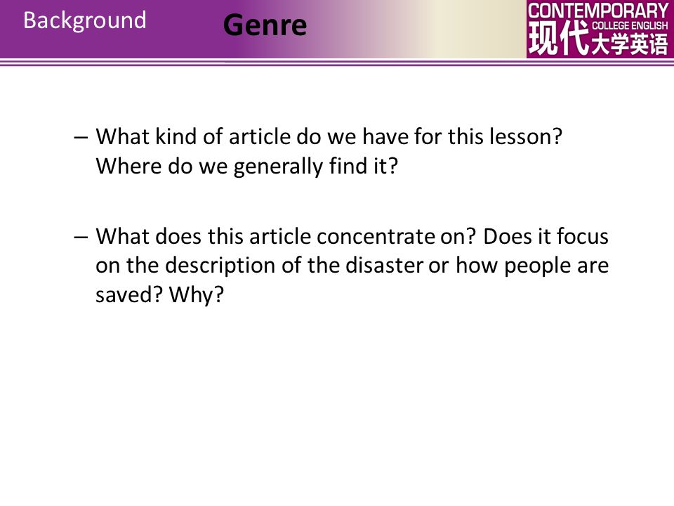 Background Genre. What kind of article do we have for this lesson Where do we generally find it