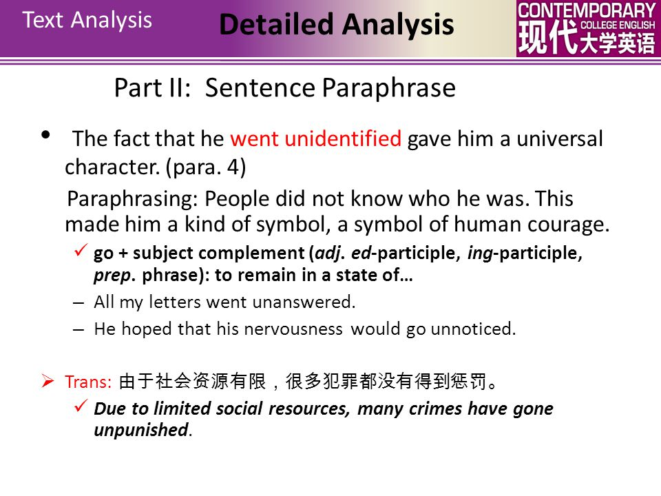 Text Analysis Detailed Analysis. Part II: Sentence Paraphrase. The fact that he went unidentified gave him a universal character. (para. 4)