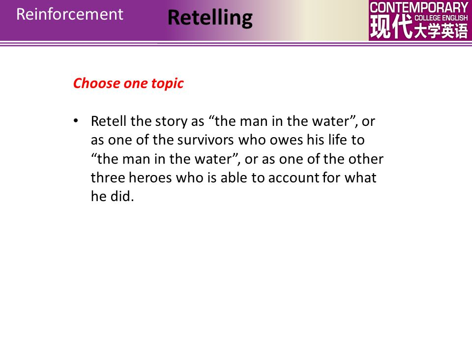 Retelling Reinforcement Choose one topic