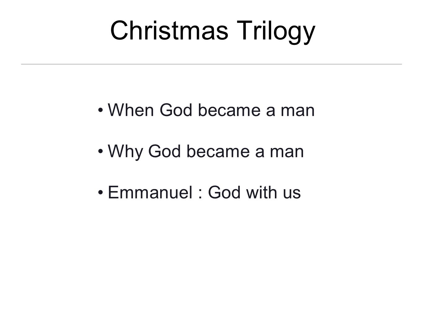 Christmas Trilogy When God became a man Why God became a man