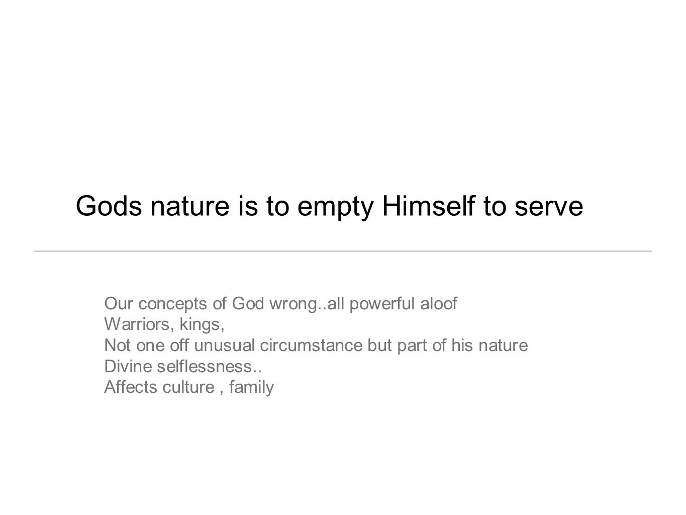Gods nature is to empty Himself to serve
