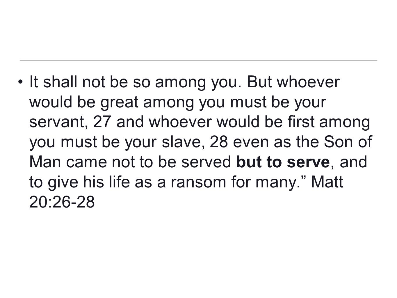 It shall not be so among you
